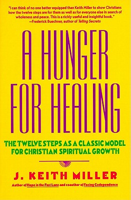 A Hunger for Healing By Miller, Keith/ Miller, J. Keith