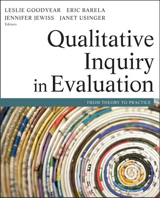 Qualitative Inquiry in Evaluation By Goodyear, Leslie (EDT)/ Barela, Eric (EDT)/ Jewiss, Jennifer (EDT)/ Usinger, Janet (EDT)